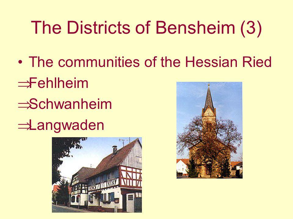 The Districts of Bensheim (3) The communities of the Hessian Ried Fehlheim Schwanheim Langwaden