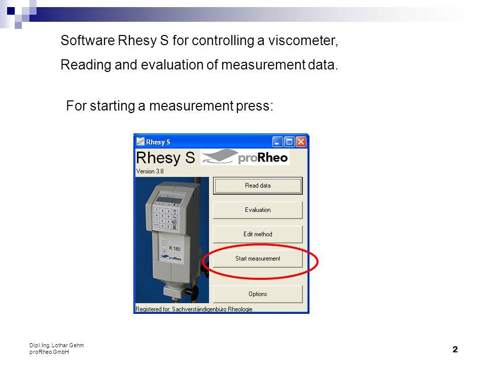 3 Dipl.Ing. Lothar Gehm proRheo GmbH Choose the desired measurement method.