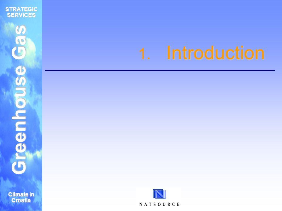 Greenhouse Gas STRATEGIC SERVICES Climate in Croatia Introduction 1. Introduction