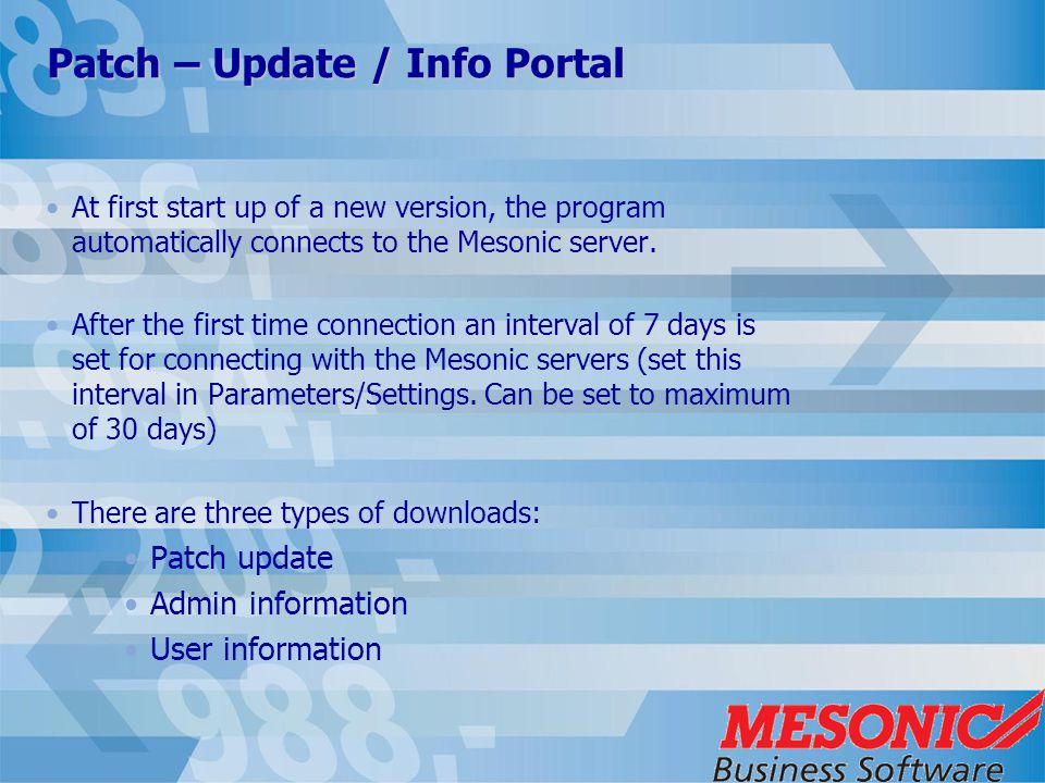 Patch – Update / Info Portal At first start up of a new version, the program automatically connects to the Mesonic server.