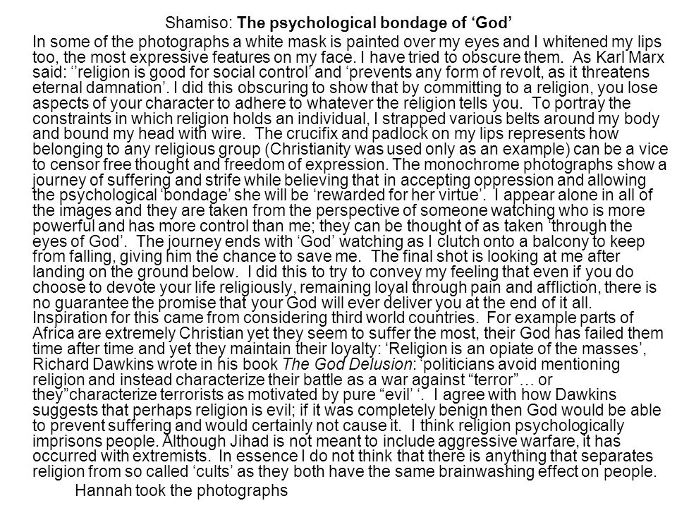 Shamiso: The psychological bondage of God In some of the photographs a white mask is painted over my eyes and I whitened my lips too, the most express