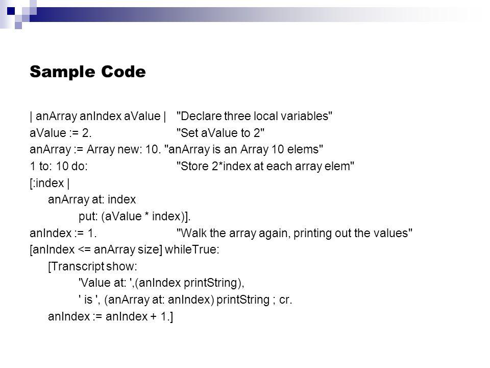 Sample Code | anArray anIndex aValue | Declare three local variables aValue := 2.