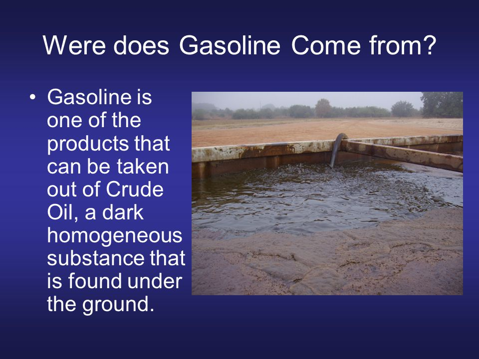 Were does Gasoline Come from.