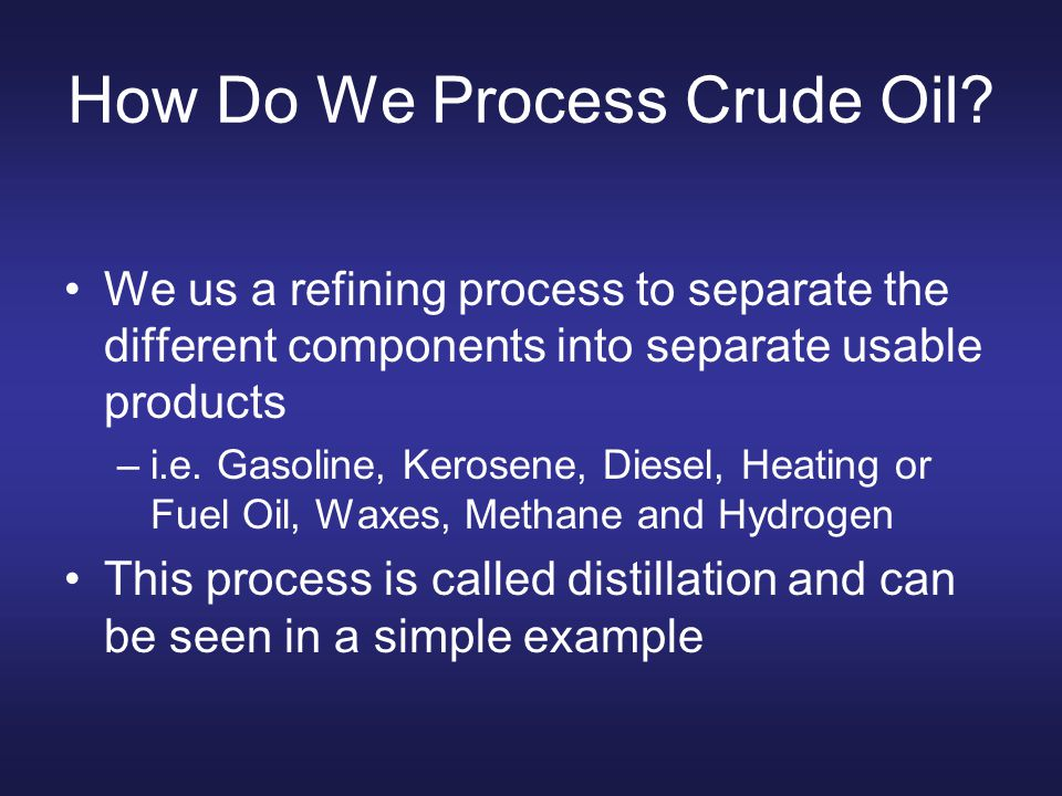 How Do We Process Crude Oil.