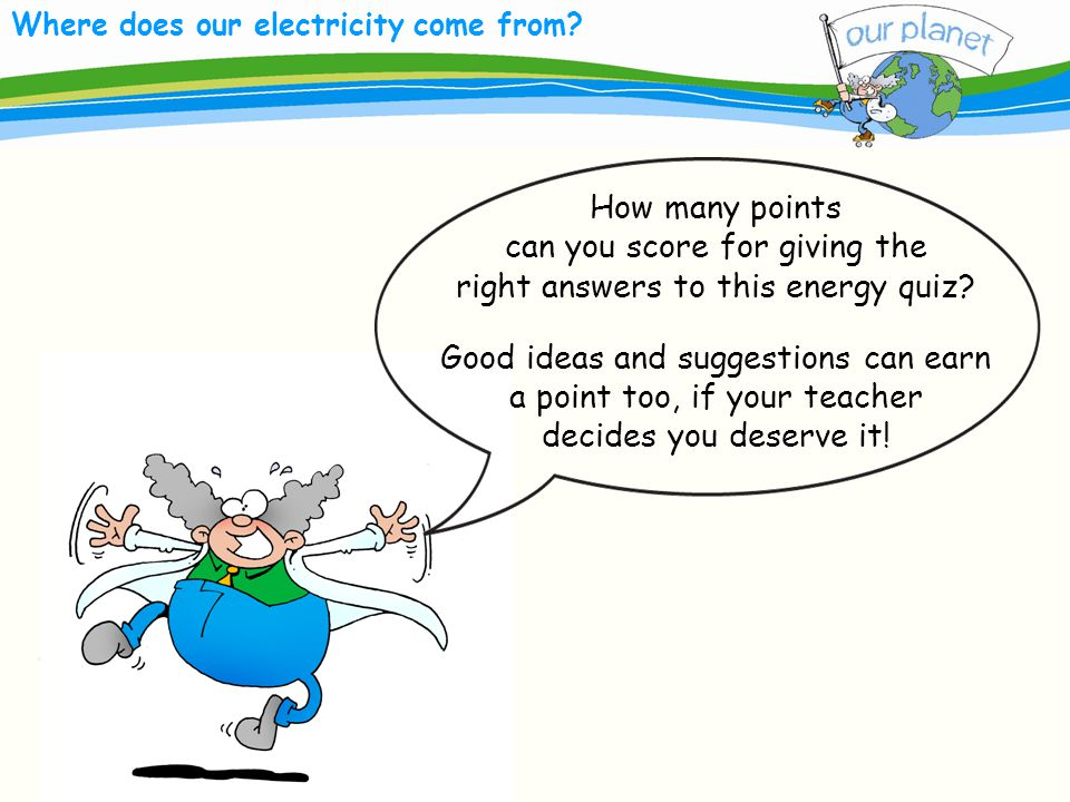 Where does our electricity come from.