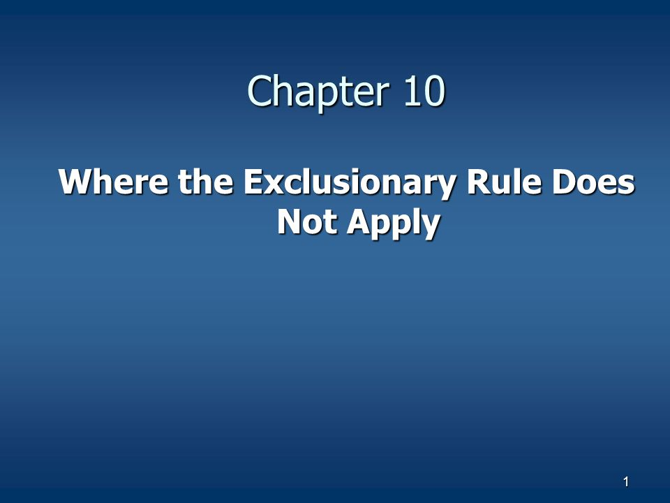2 Where does the Exclusionary Rule Not Apply.