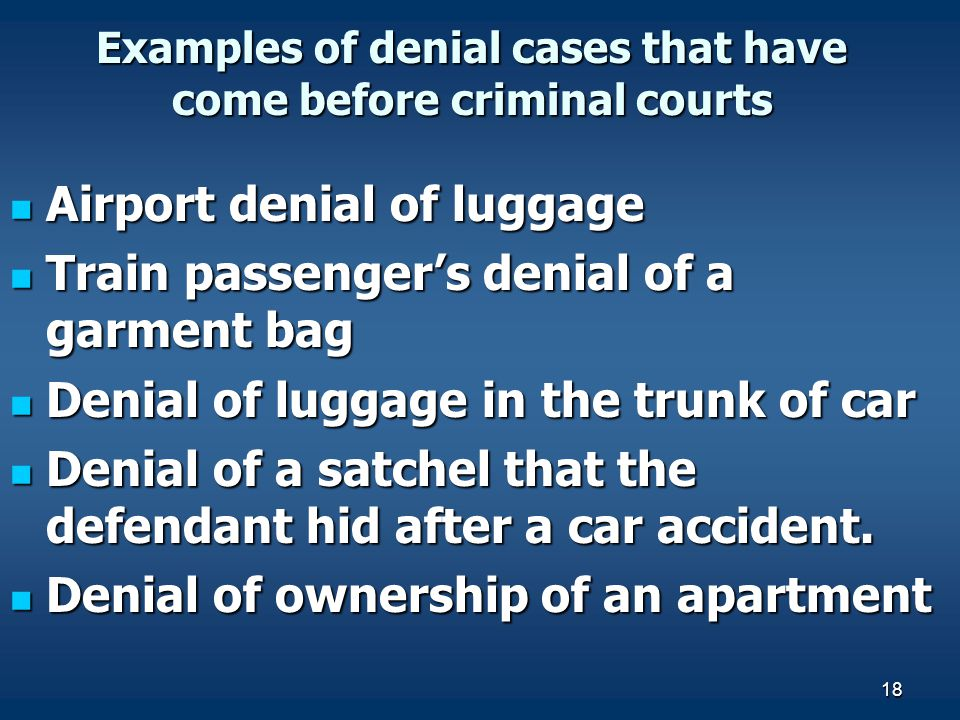 18 Examples of denial cases that have come before criminal courts Airport denial of luggage Airport denial of luggage Train passengers denial of a gar