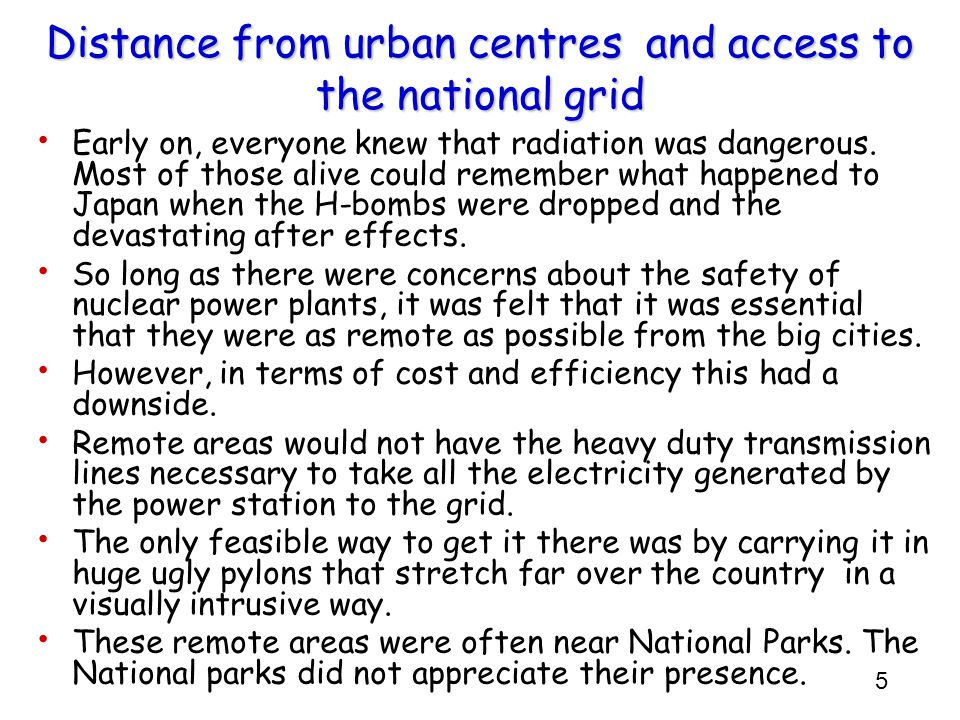 5 Distance from urban centres and access to the national grid Early on, everyone knew that radiation was dangerous.