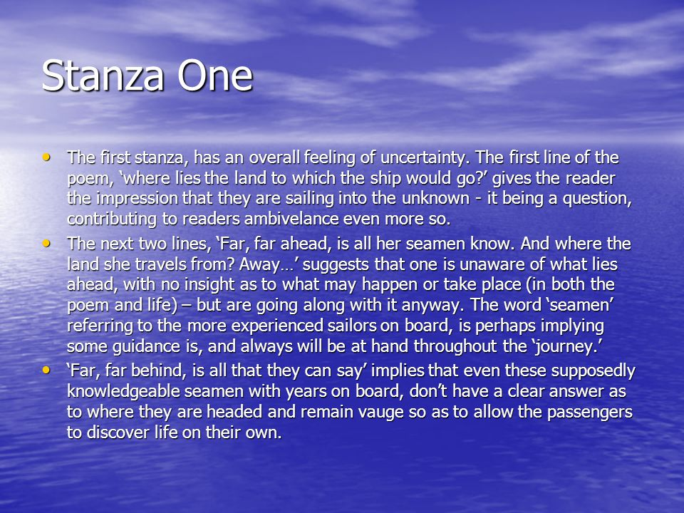 Stanza One The first stanza, has an overall feeling of uncertainty.