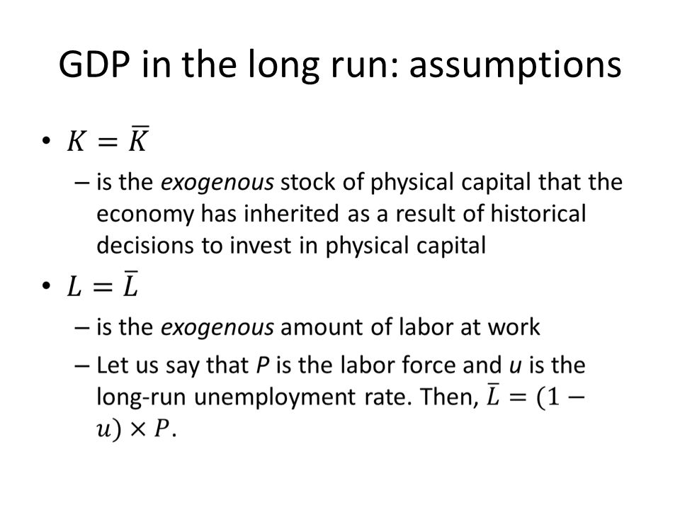 GDP in the long run: assumptions
