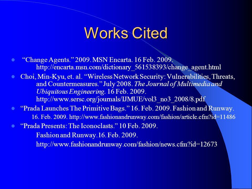 Works Cited Change Agents.2009. MSN Encarta. 16 Feb.