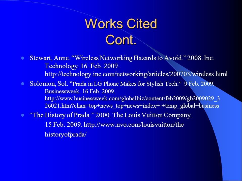 Works Cited Cont.Stewart, Anne. Wireless Networking Hazards to Avoid.