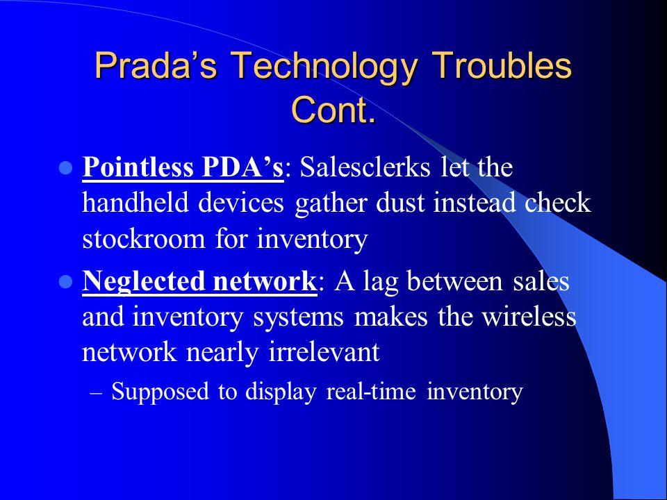 Pradas Technology Troubles Cont.