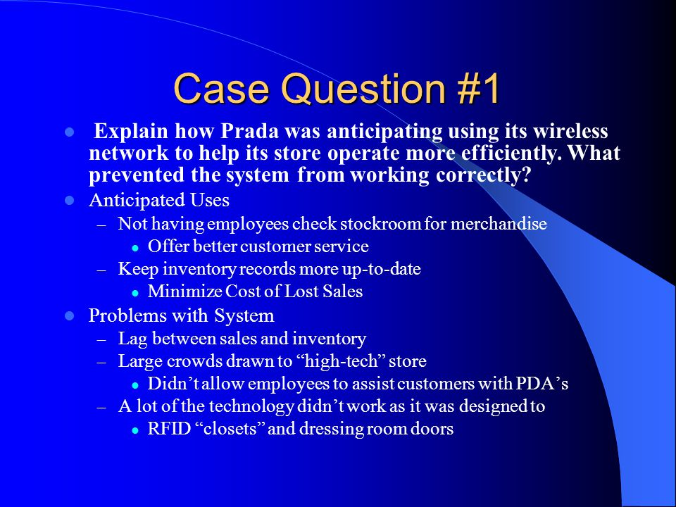 Case Question #1 Explain how Prada was anticipating using its wireless network to help its store operate more efficiently.