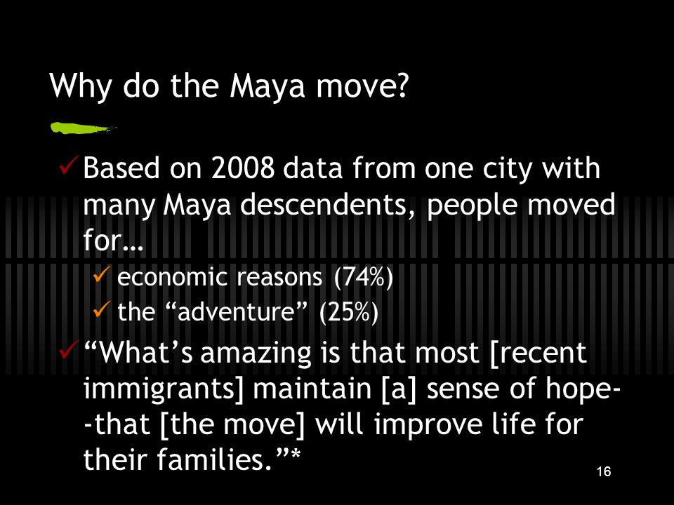 16 Why do the Maya move.