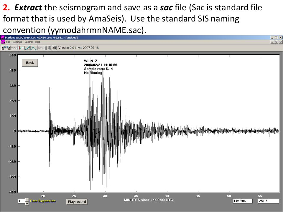 2. Extract the seismogram and save as a sac file (Sac is standard file format that is used by AmaSeis). Use the standard SIS naming convention (yymoda