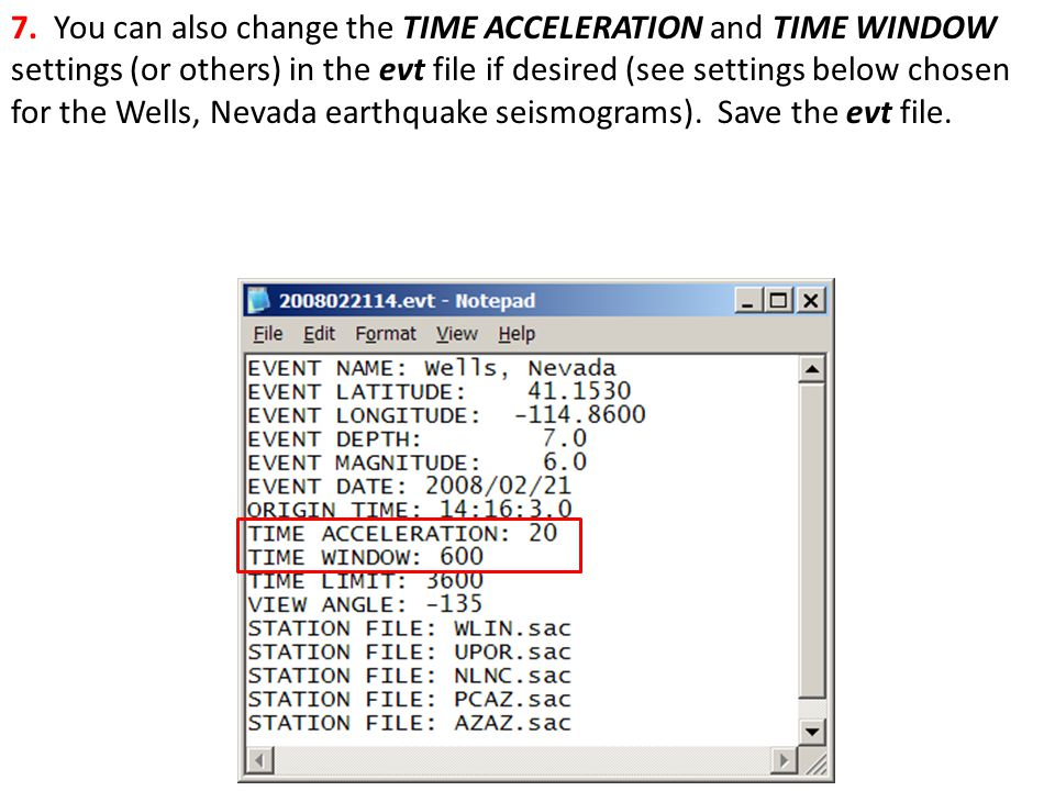 7. You can also change the TIME ACCELERATION and TIME WINDOW settings (or others) in the evt file if desired (see settings below chosen for the Wells,