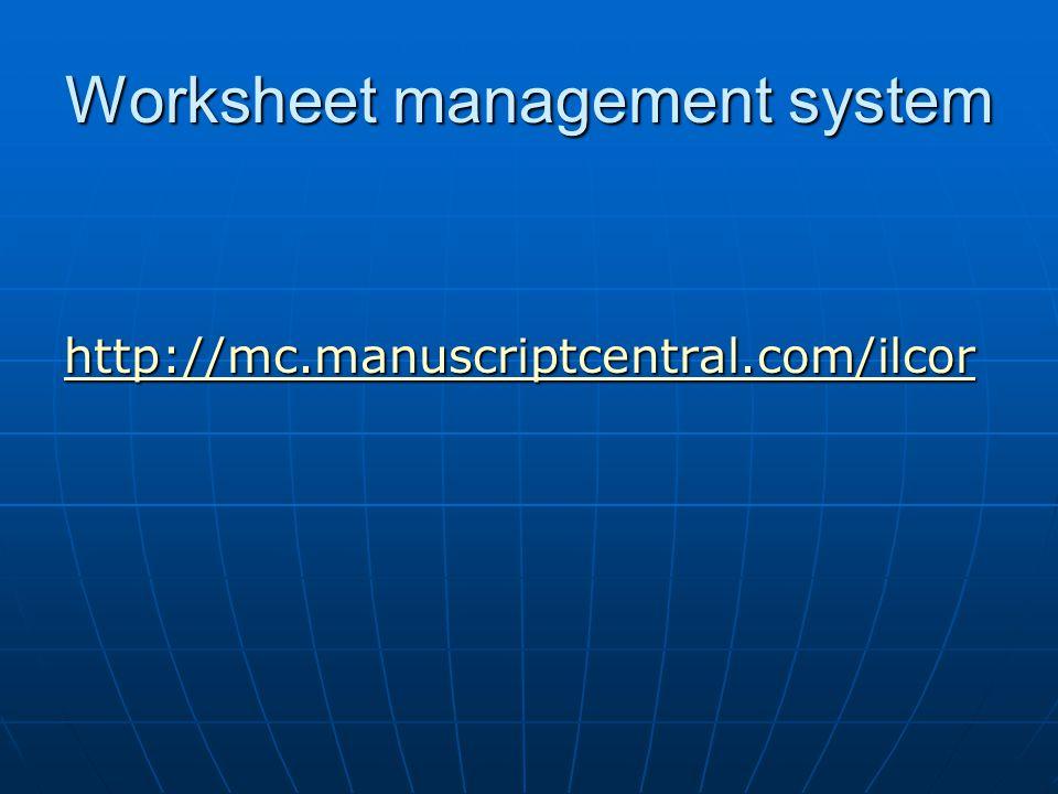 Worksheet management system http://mc.manuscriptcentral.com/ilcor