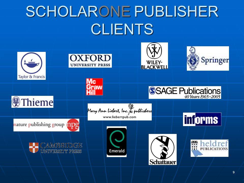 SCHOLARONE PUBLISHER CLIENTS 9