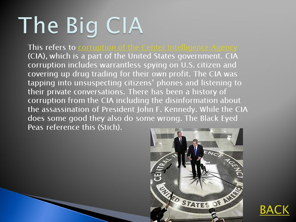 This refers to corruption of the Center Intelligence Agency (CIA), which is a part of the United States government.