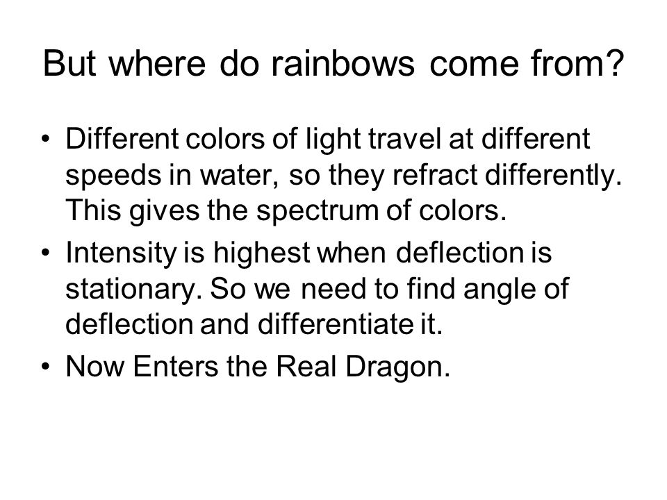 But where do rainbows come from.