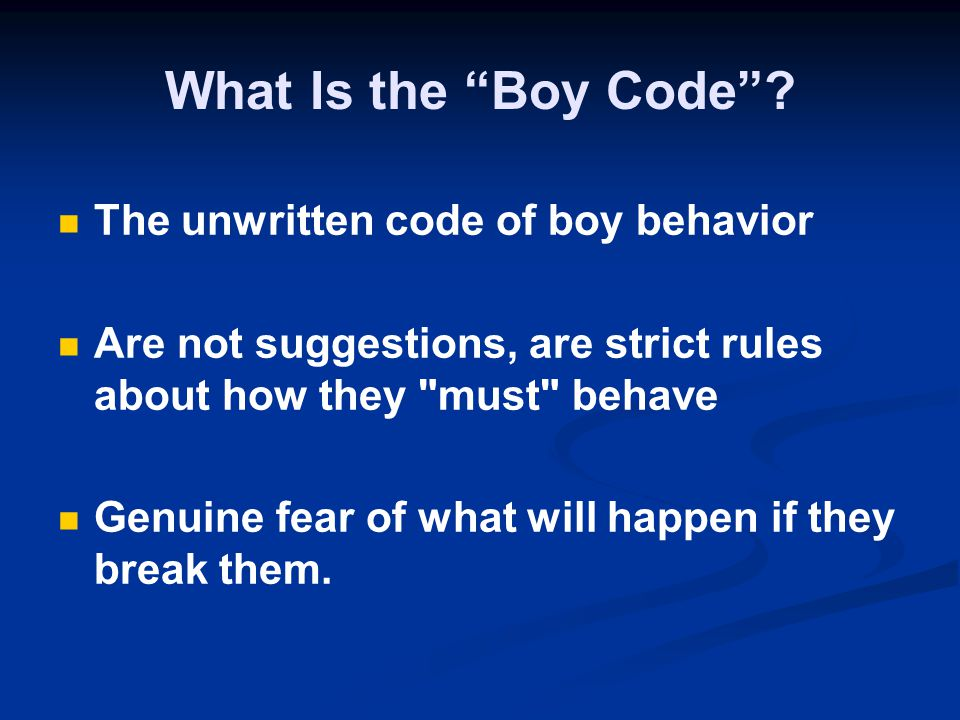 What Does the Boy Code Dictate.