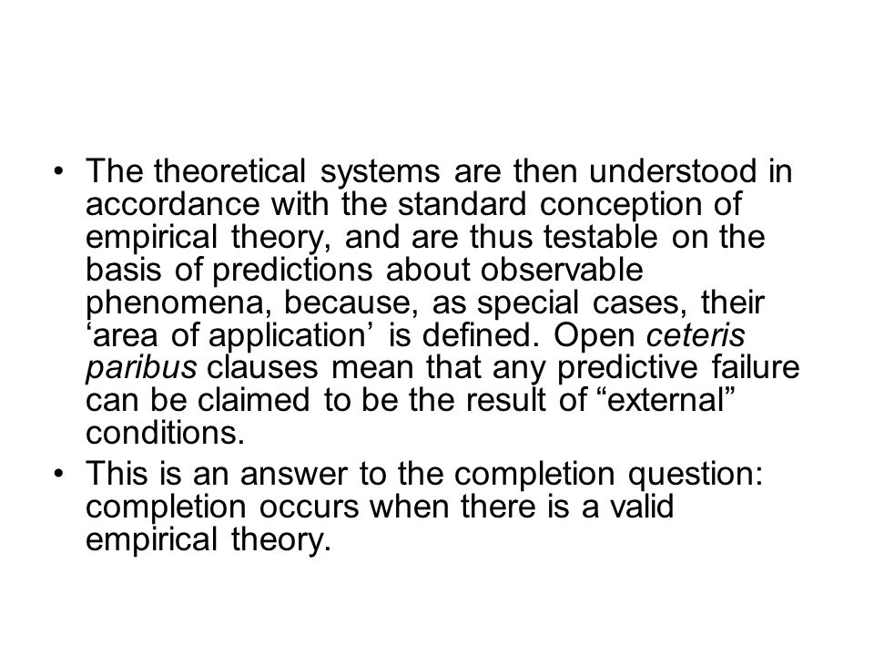 The theoretical systems are then understood in accordance with the standard conception of empirical theory, and are thus testable on the basis of pred
