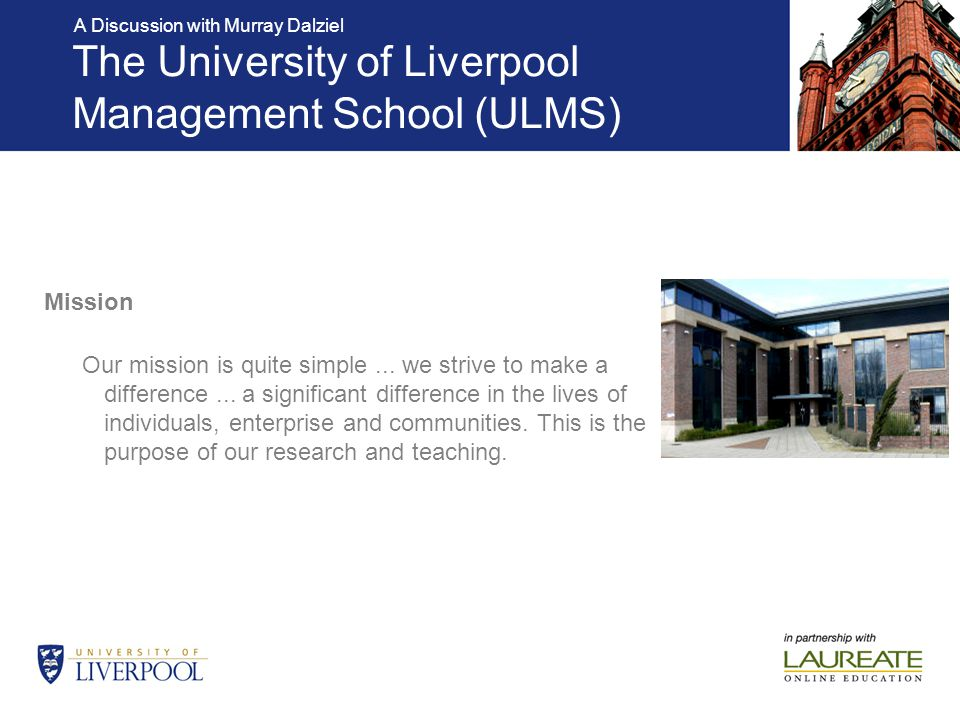 A Discussion with Murray Dalziel Online Strategy 5 fully online programmes MBA& MSc in Management Pedagogy for learning online is based around student – instructor interaction.