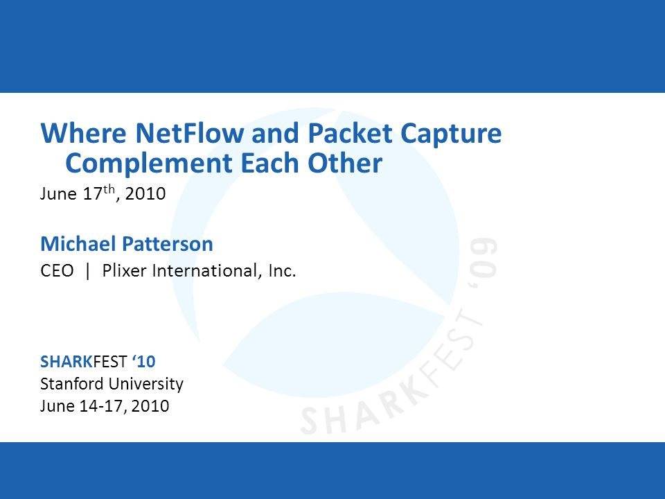 SHARKFEST 10 | Stanford University | June 14–17, 2010 Procflow from Gerald Combs