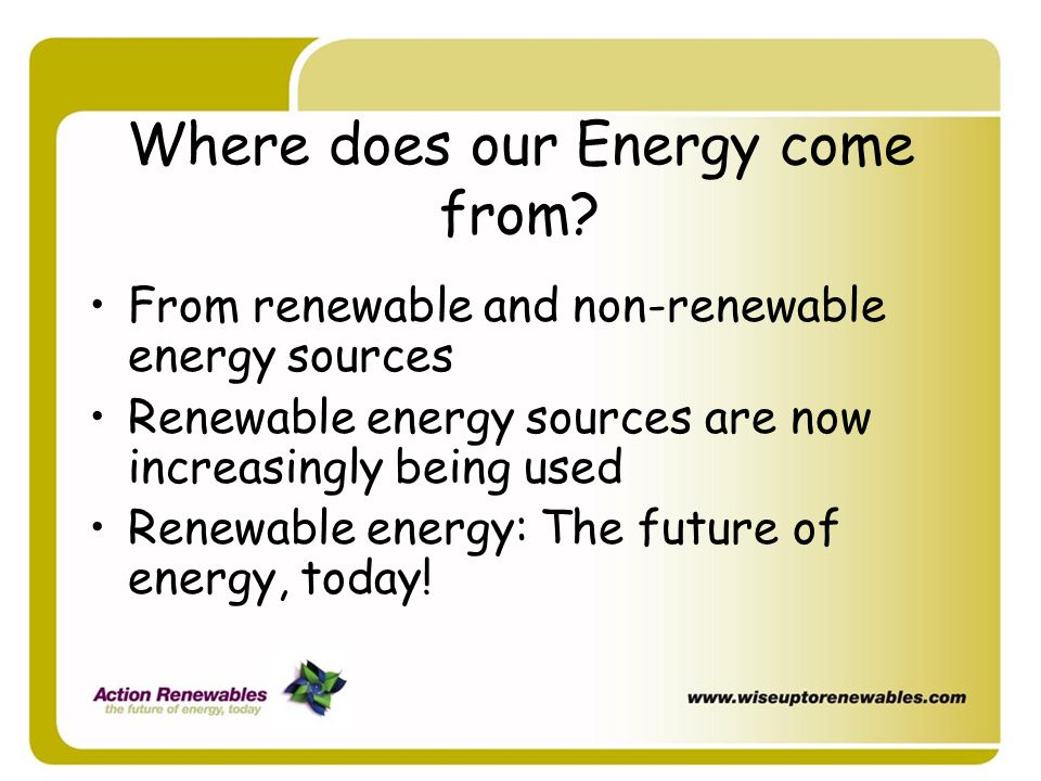 Where does our Energy come from.