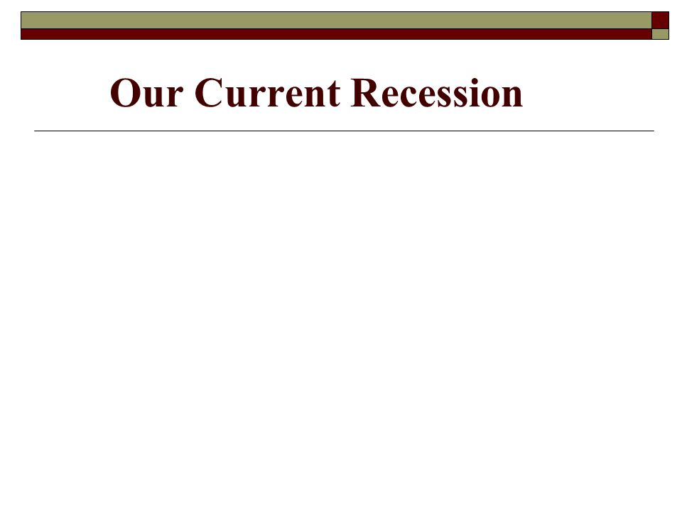 Our Current Recession