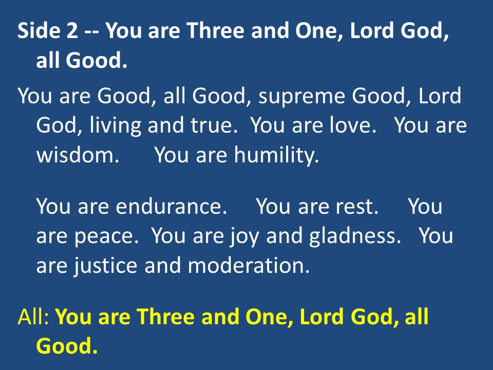Side 2 -- You are Three and One, Lord God, all Good.