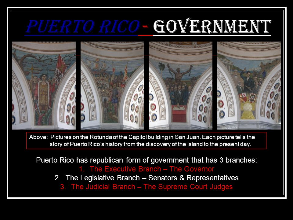 Puerto Rico - Government Above: Pictures on the Rotunda of the Capitol building in San Juan.