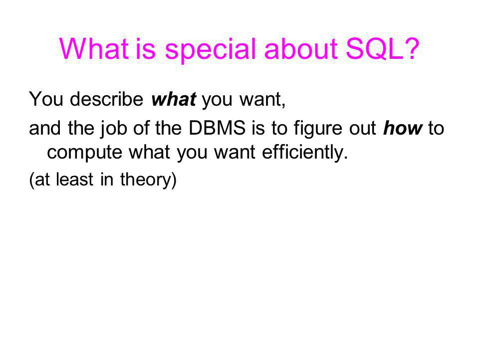 What is special about SQL.