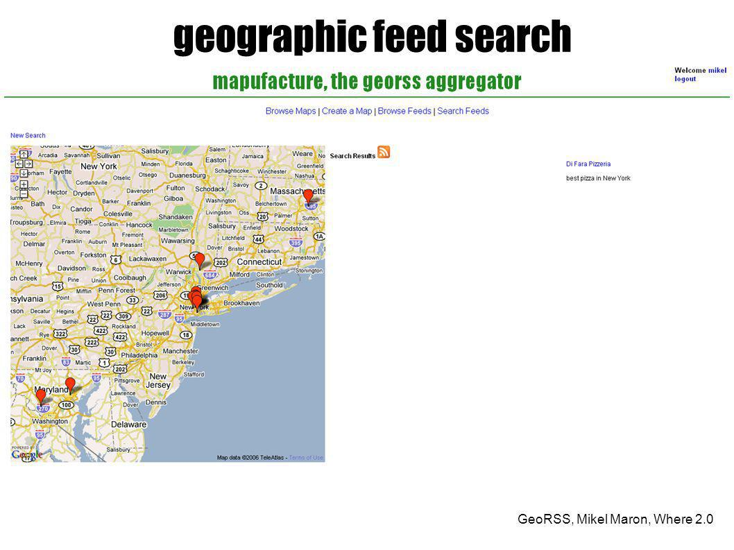GeoRSS, Mikel Maron, Where 2.0 geographic feed search
