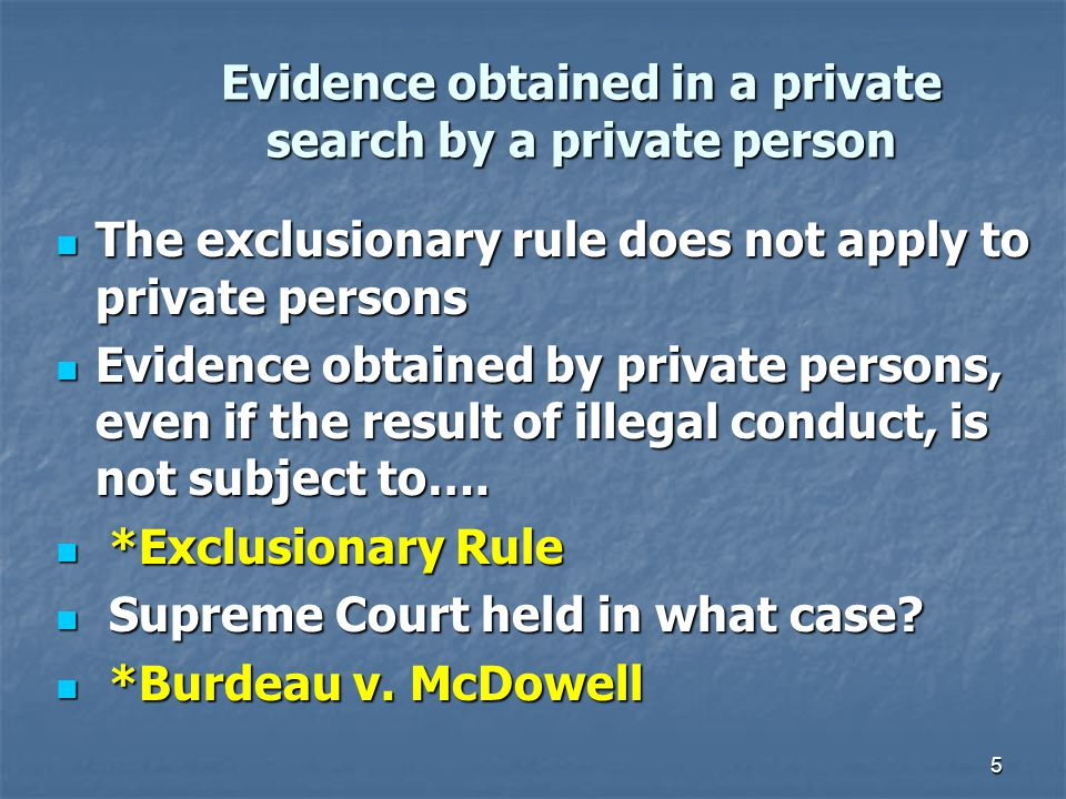 6 Exclusionary rule applies in ONLY in criminal cases.