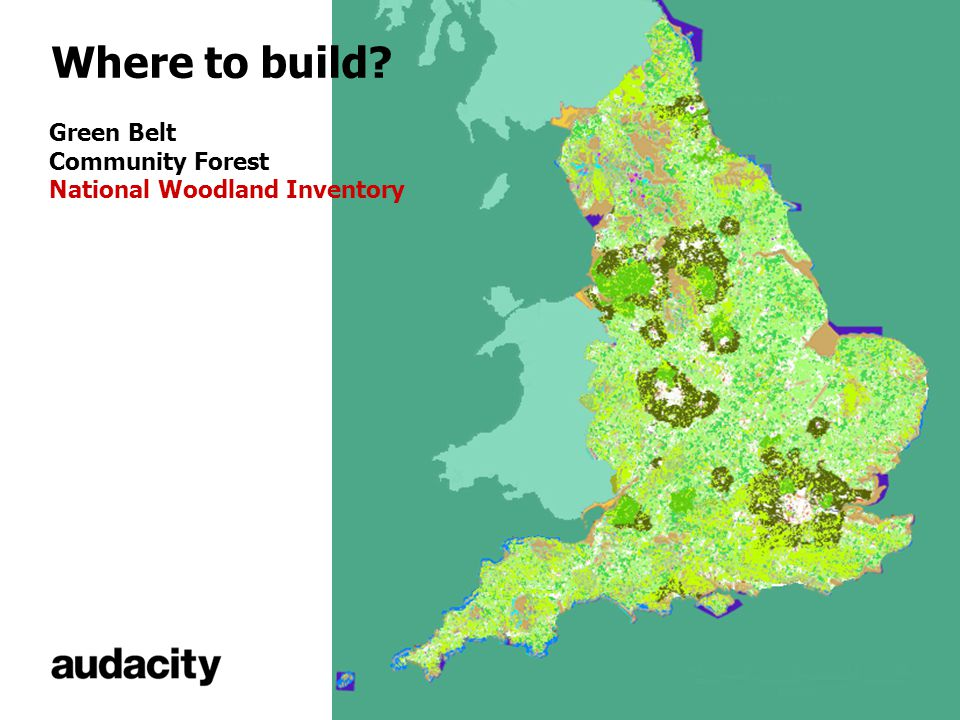 Where to build Green Belt Community Forest National Woodland Inventory