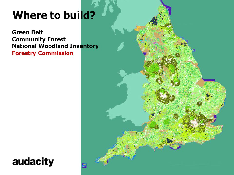 Where to build? Green Belt Community Forest National Woodland Inventory Forestry Commission