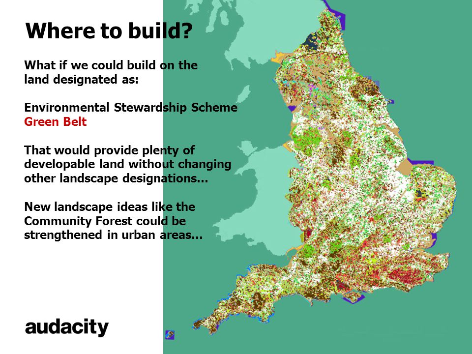 Where to build? What if we could build on the land designated as: Environmental Stewardship Scheme Green Belt That would provide plenty of developable