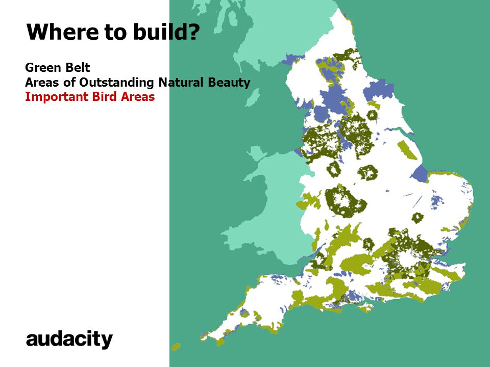 Where to build? Green Belt Areas of Outstanding Natural Beauty Important Bird Areas