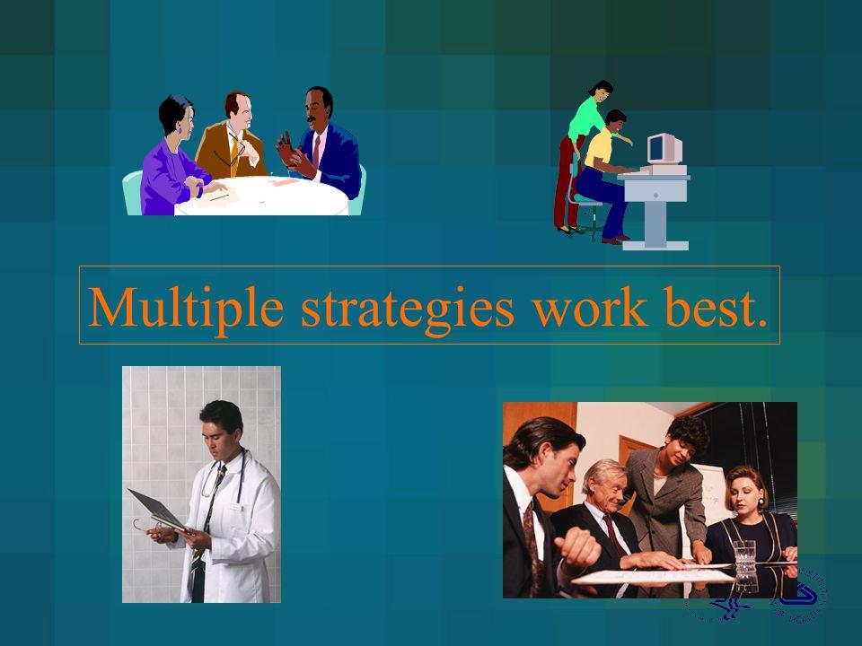 Multiple strategies work best.