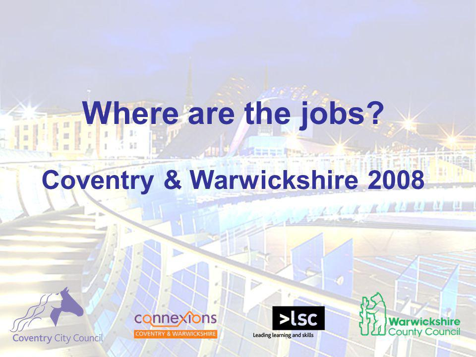 Where are the jobs? Coventry & Warwickshire 2008