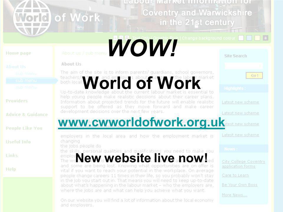 WOW! World of Work www.cwworldofwork.org.uk New website live now!