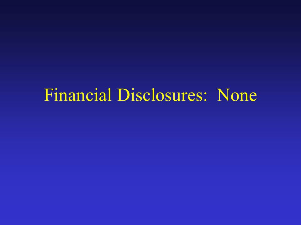 Financial Disclosures: None
