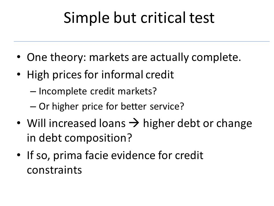 Simple but critical test One theory: markets are actually complete.