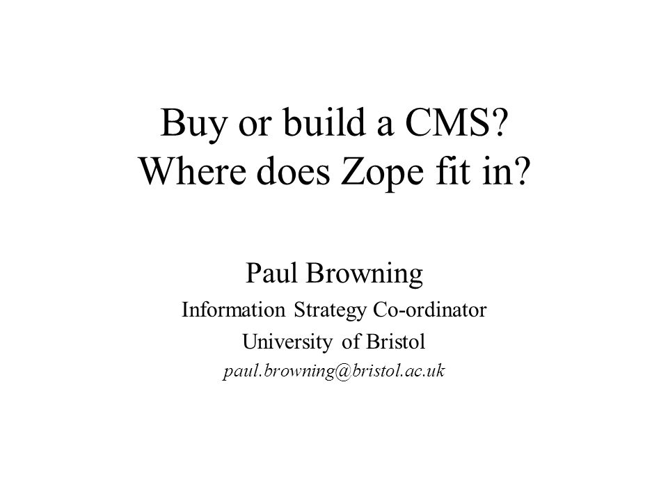 Buy or build a CMS. Where does Zope fit in.