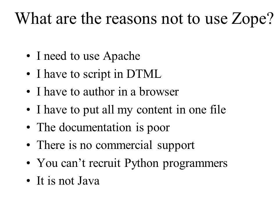What are the reasons not to use Zope.