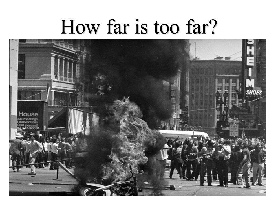 How far is too far?