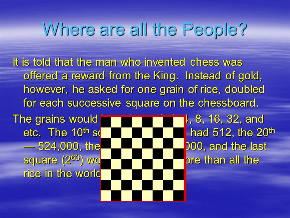Where are all the People.It would have represented wealth far exceeding that of the king.