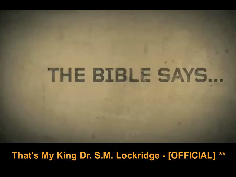 That s My King Dr. S.M. Lockridge - [OFFICIAL] **